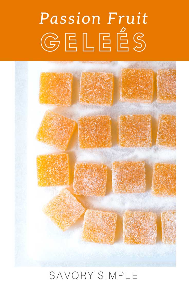 Passion Fruit Geleés are easier than you might think! Homemade geleés are similar to gummy candies with a few added ingredients like applesauce to make them softer and less chewy. Any unsweetened puree can be substituted for the passion fruit, making this a versatile candy recipe.