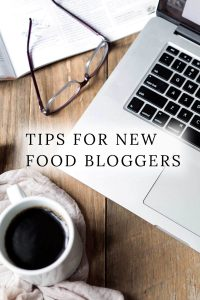 My Top 20 Tips For New Food Bloggers!