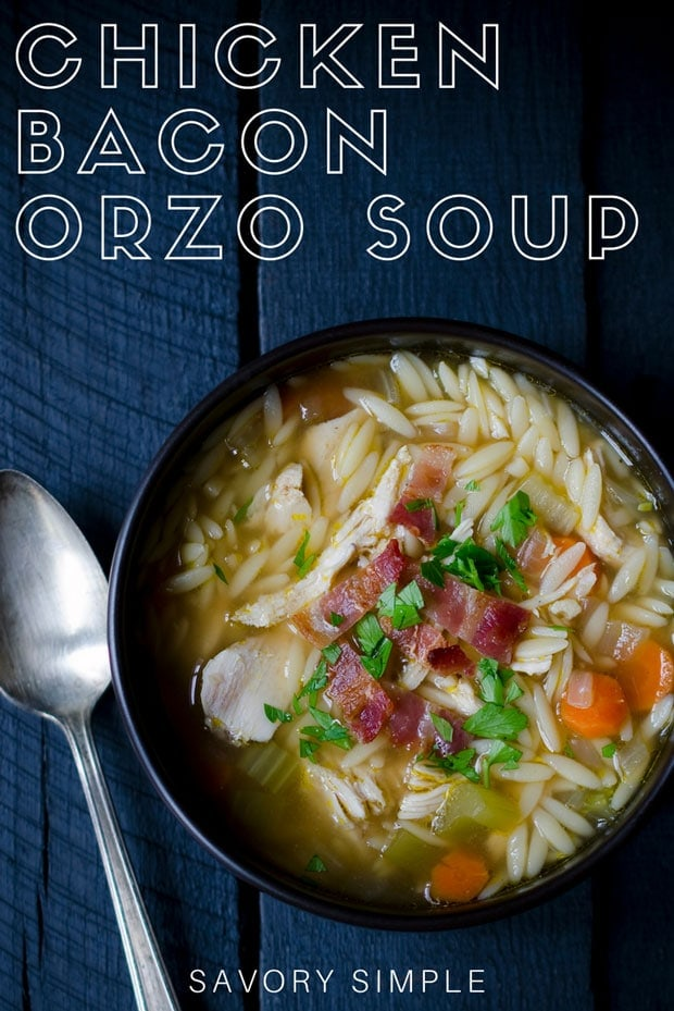 This one pot chicken and bacon orzo soup is perfect for chilly days or when you just need a warm bowl of comfort food. #chickensoup #bacon #orzo #souprecipe #SavorySimple