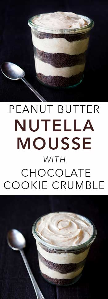 This Peanut Butter Nutella Mousse with Chocolate Cookie Crumble is incredibly easy to prepare and beyond delicious! It's the perfect dessert!