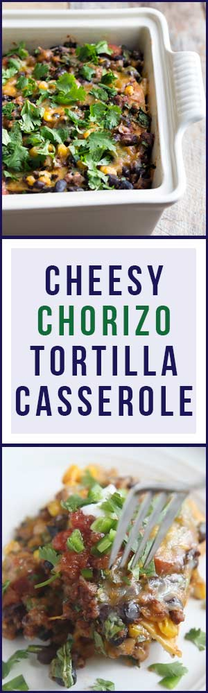 This cheesy chorizo tortilla casserole is perfect for family meals or dinner parties! Leftovers freeze beautifully. Get the easy-to-follow recipe from Savory Simple.