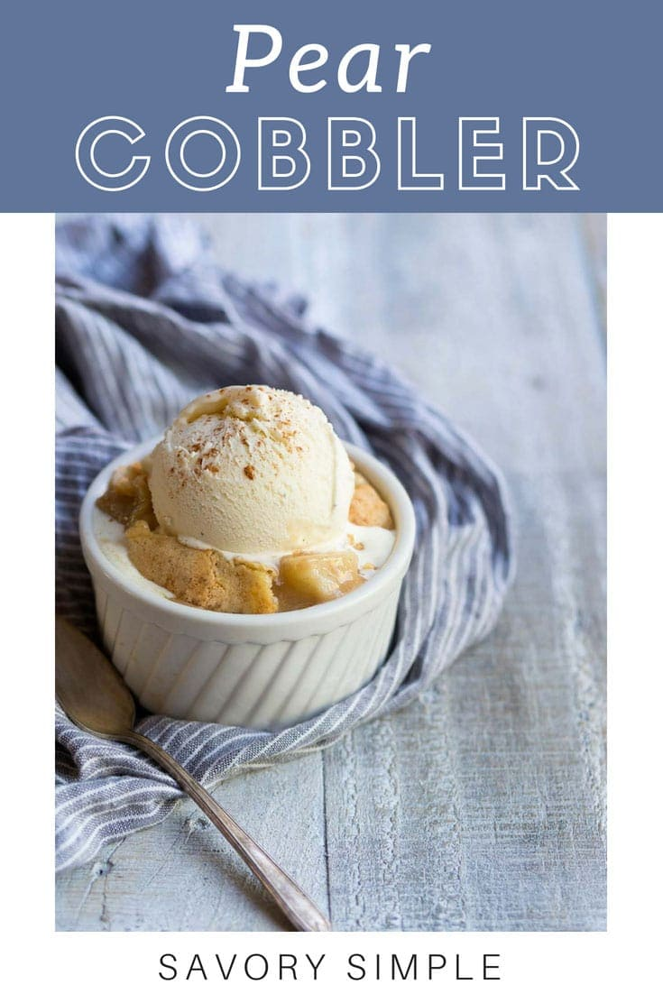 Pear Cobbler is a seasonal dessert you won't want to miss! Serve it with a scoop of vanilla ice cream for extra decadence. #pear #cobbler #cobblerrecipes #dessertrecipes #SavorySimple