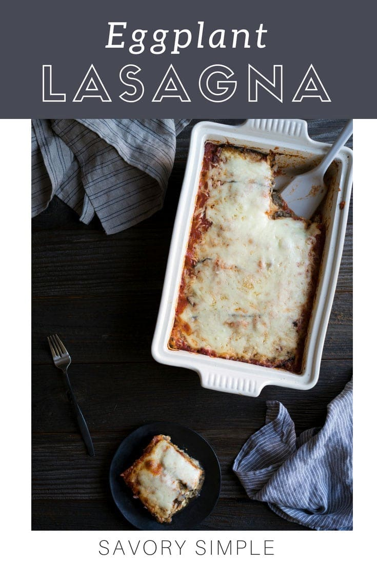 If you love lasagna but find it too filling (or are trying to cut back on pasta), you need to try this vegetarian eggplant lasagna recipe! Mushrooms add an extra savoriness to the cheesy filling. It's a great weeknight meal, as well as a good make-ahead option for dinner parties. #eggplant #lasagna #eggplantlasagna #SavorySimple