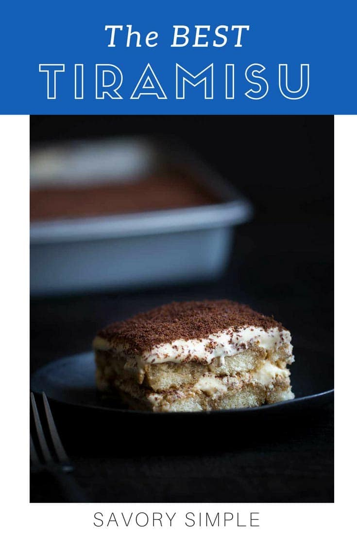 This is the BEST Tiramisu recipe you'll every try: layers of coffee and rum-dipped ladyfingers surrounded by a rich, creamy custard and grated bittersweet chocolate. This classic Italian dessert is easier to make at home than you may think! #tiramisu #tiramisurecipe #savorysimple