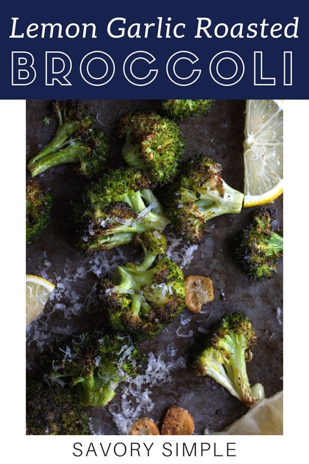 Roasted broccoli with garlic and lemon is one of the easiest, most flavorful side dishes you can throw together with dinner. Add some optional fresh grated parmesan cheese on top for even more tastiness! #broccoli #roastedbroccoli #sidedishes #savorysimple