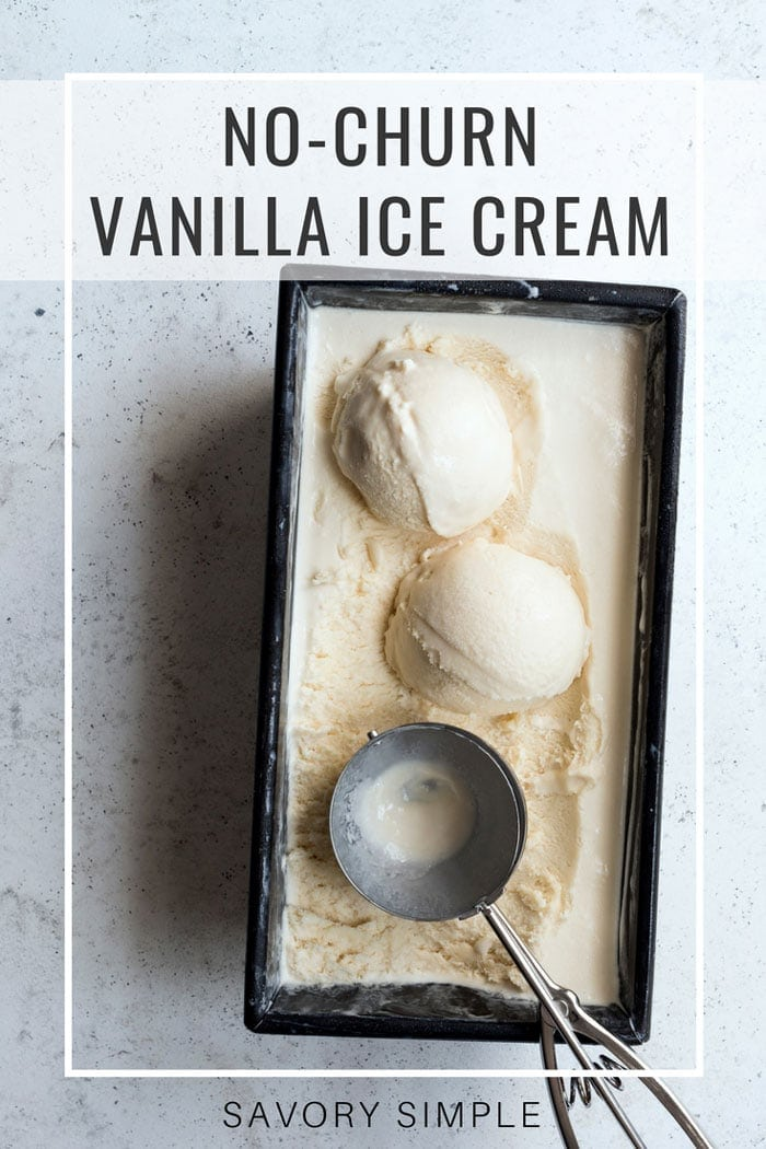 Homemade vanilla ice cream is the ultimate treat! You don't need an ice cream machine to prepare this decadent, creamy no-churn vanilla ice cream recipe. It's incredibly easy! #icecream #nochurn #frozendessert #savorysimple