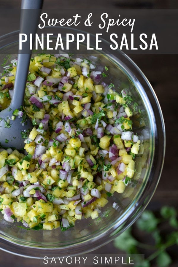 Pineapple salsa is wonderful served on its own with tortilla chips, and I also love using it as a topping for fish, pork and chicken! It's perfect for tacos. You can jazz it up with other tropical fruits like mango and avocado. #salsarecipe #pineapple #veganrecipes #glutenfree  #savorysimple
