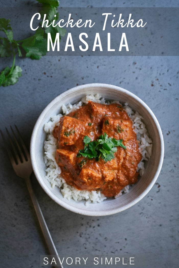 Make chicken tikka masala at home! This easy, flavorful chicken tikka masala recipe highlights a spice-infused tomato cream sauce. #chickentikkamasala #chickenrecipe #indianrecipe #savorysimple