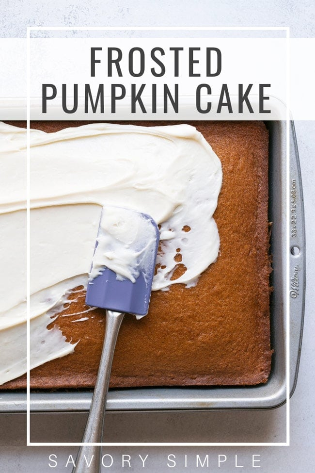This pumpkin cake recipe is soft, moist, and perfect for a crowd. It's topped with a decadent cream cheese frosting. You won't believe how easy it is! #pumpkincake #pumpkinrecipe #savorysimple