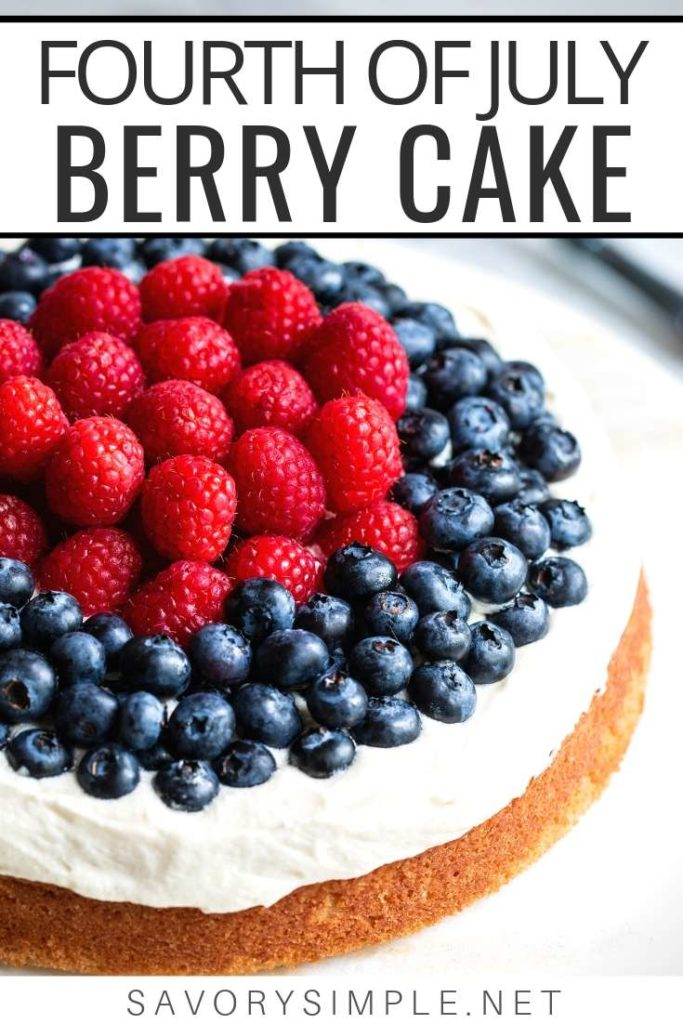"""A slice of berry cake on a plate with a fork in front of the remaining cake Collage - Fourth of July cake photo with text overlay reading """"fourth of July berry cake"""""""